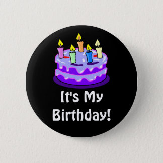 It's My Birthday Quote with Fun Birthday Cake Pinback Button