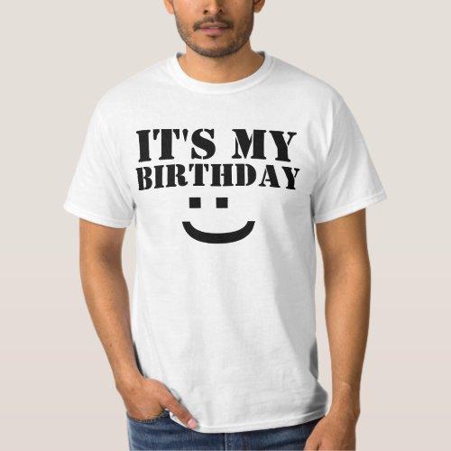 ITS MY BIRTHDAY T_Shirt