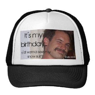 It's my birthday..., y'all wanna se... trucker hat