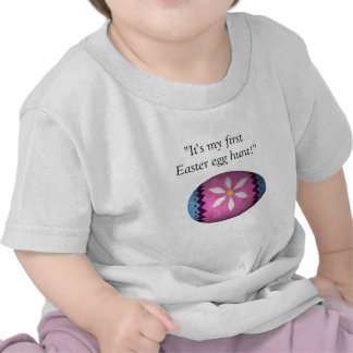"""It's my first Easter egg hunt!"" Shirt"