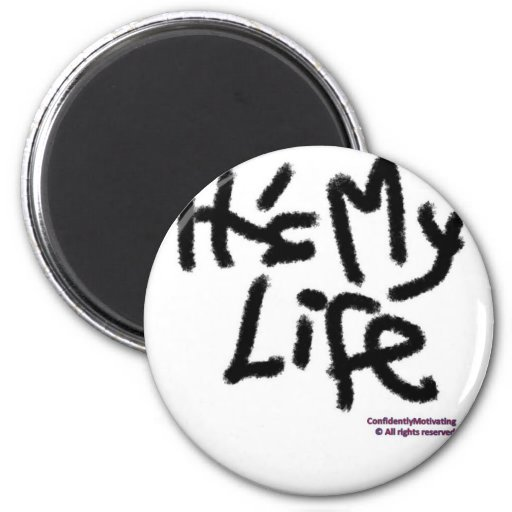 It's my life 2 inch round magnet
