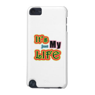 It's My Life iPod Touch (5th Generation) Case