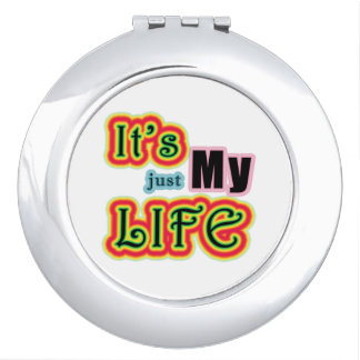 It's My Life Compact Mirror