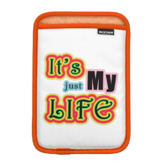 It's My Life iPad Mini Sleeves