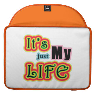 It's My Life Sleeves For MacBook Pro
