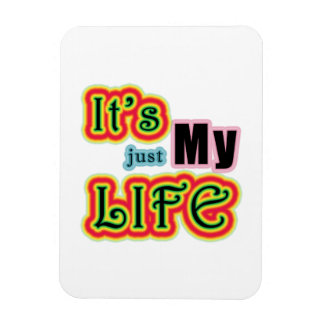 It's My Life Rectangular Photo Magnet