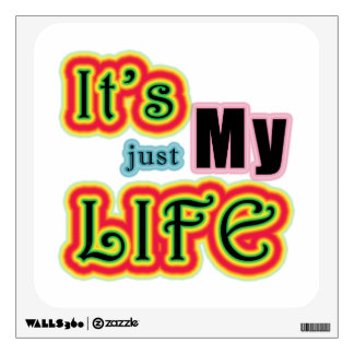 It's My Life Room Decal