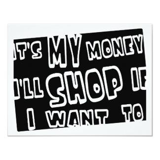 It's My Money, I'll Shop If I Want To 4.25x5.5 Paper Invitation Card