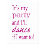 It's My Party and I'll Dance If I Want To! Postcard
