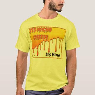Its Nacho Cheese T-Shirt