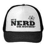 It's Nerd or Nothin' Hats