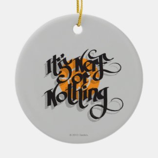 It's Nerf or Nothing Ceramic Ornament