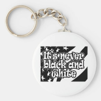 It's Never Black and White Keychain