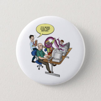 It's Never Done That Before Pinback Button