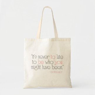 It's Never To Late To Be You Canvas Tote Bag
