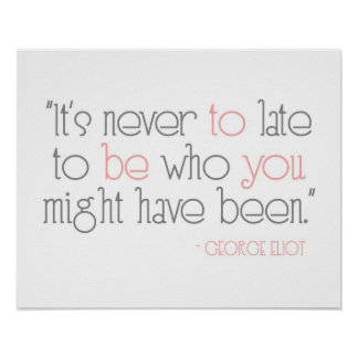 It's Never To Late To Be You Poster