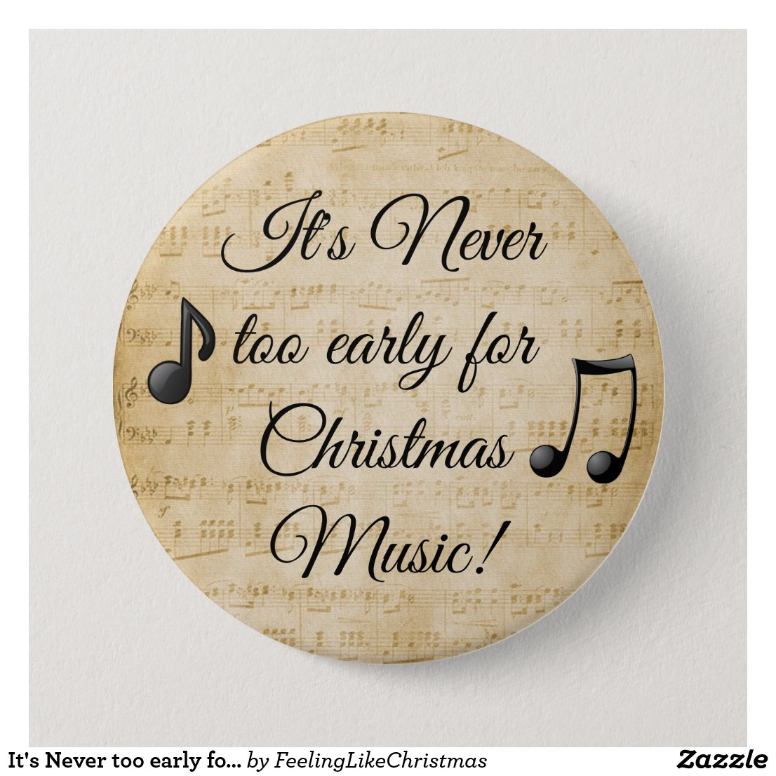 It's Never too early for Christmas Music Button