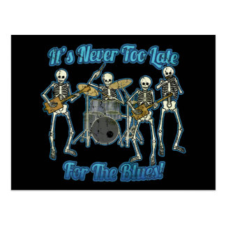 It's never too late for the blues postcard