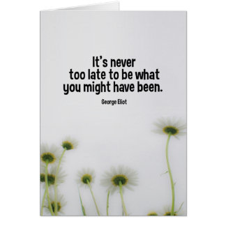 Its Never Too Late To Be Motivational Quote Card