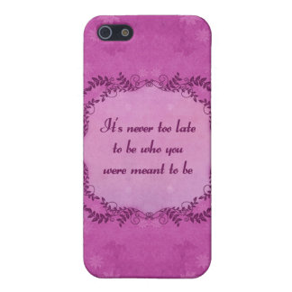 It's Never Too Late To Be Who You Were Meant To Be iPhone SE/5/5s Cover