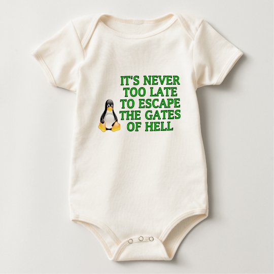 It's never too late to escape the Gates of hell Baby Bodysuit