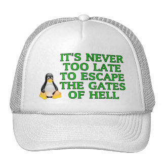 It's never too late to escape the Gates of hell Trucker Hat
