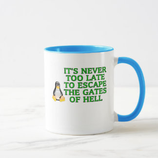 It's never too late to escape the Gates of hell Mug