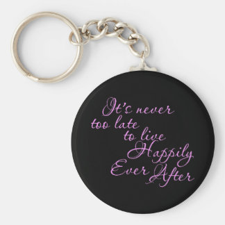 ITS NEVER TOO LATE TO LIVE HAPPILY EVER AFTER MOTI KEYCHAIN
