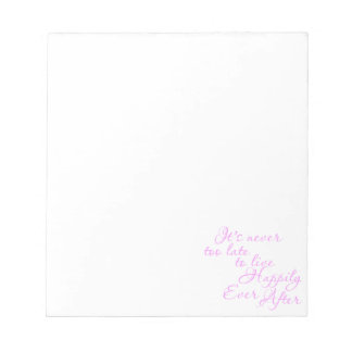 ITS NEVER TOO LATE TO LIVE HAPPILY EVER AFTER MOTI NOTEPAD