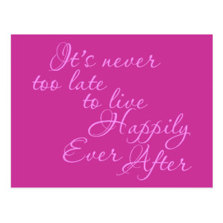 ITS NEVER TOO LATE TO LIVE HAPPILY EVER AFTER MOTI POSTCARD