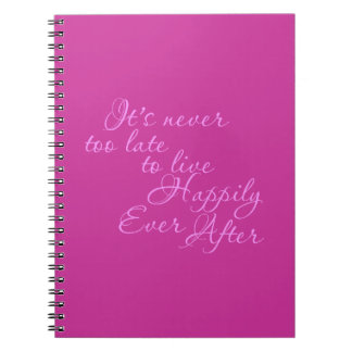 ITS NEVER TOO LATE TO LIVE HAPPILY EVER AFTER MOTI SPIRAL NOTEBOOK