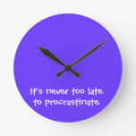 It's never too late to procrastinate round wallclock