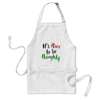 It's Nice to be Naughty, Christmas Typography Adult Apron