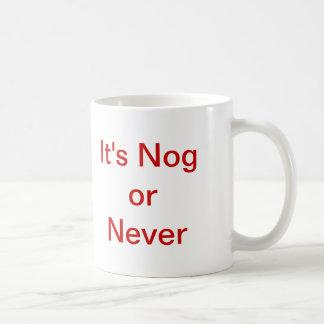 It's Nog or Never Coffee Mugs