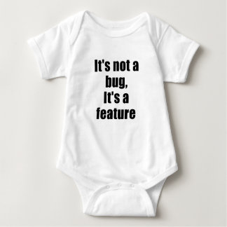 Its not a Bug Its a Feature Baby Bodysuit