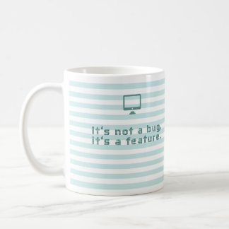 It's not a bug, it's a feature. classic white coffee mug