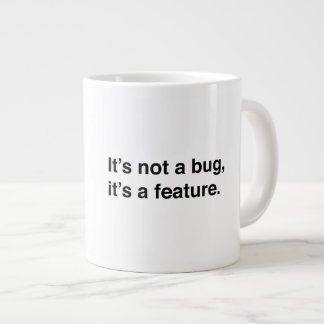 It's Not a Bug, It's a Feature Large Coffee Mug