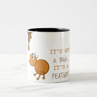 Its not a bug, its a feature Two-Tone coffee mug