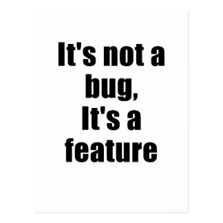Its not a Bug Its a Feature Postcard