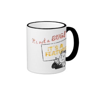 It's not a bug, it's a feature! ringer coffee mug