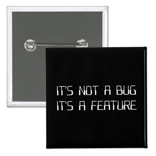 It's Not a Coding Bug It's a Programming Feature Pin