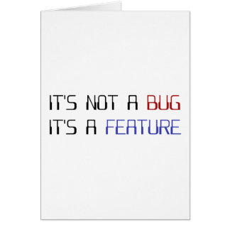 It's Not a Coding Bug It's a Programming Feature Card