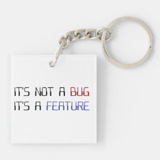 It's Not a Coding Bug It's a Programming Feature Double-Sided Square Acrylic Keychain