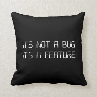 It's Not a Coding Bug It's a Programming Feature Throw Pillow