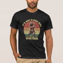 It's Not A Dad BOD It's Father Figure Bear Beer T-Shirt