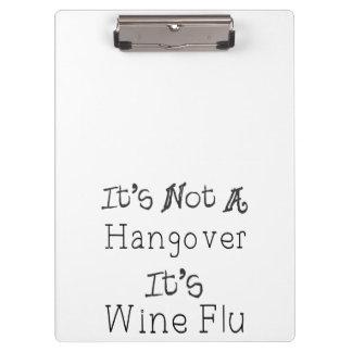 It's Not A Hangover, It's Wine Flue Clipboards