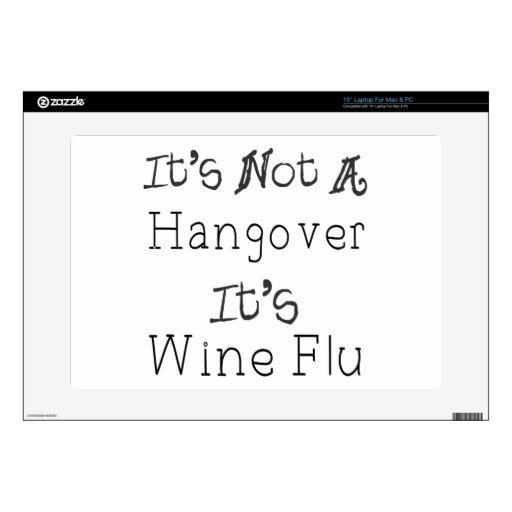 It's Not A Hangover, It's Wine Flue Decal For Laptop