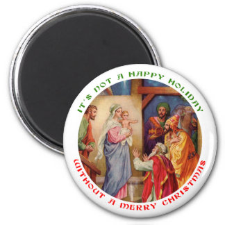 It's Not a Happy Holiday without a Merry Christmas 2 Inch Round Magnet