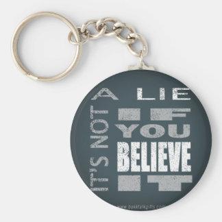 It's Not A Lie... Basic Round Button Keychain