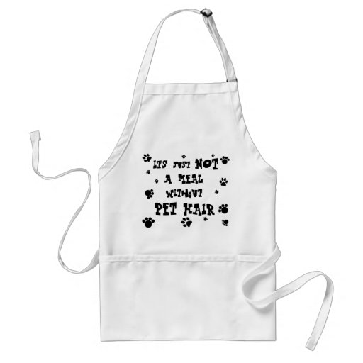 it's not a meal without PET HAIR! Apron